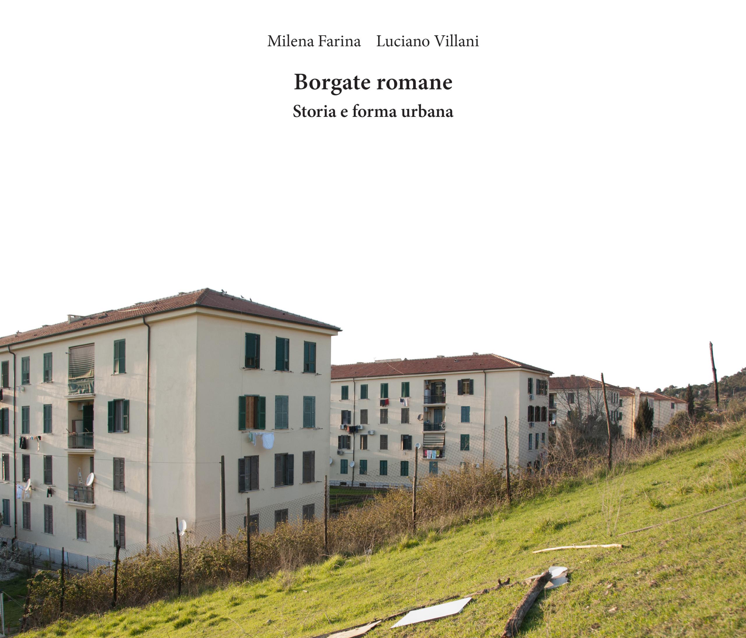 Milena Farina, Luciano Villani, Borgate romane. Storia e forma urbana, Libria, Melfi 2017